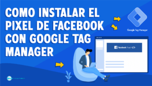 Como instalar el pixel de facebook desde administrador de eventos en Google Tag Manager